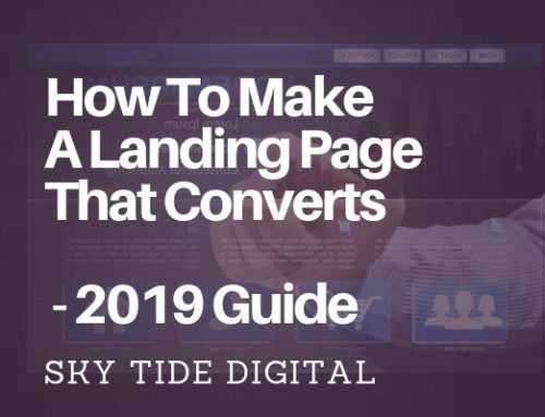 How Do You Make A Landing Page That Converts? 2019 Edition
